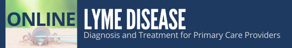 ONLINE - Lyme Disease: Diagnosis and Treatment of Acute Presentations