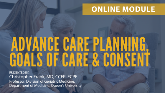 Online Module | Advance Care Planning, Goals of Care, & Consent
