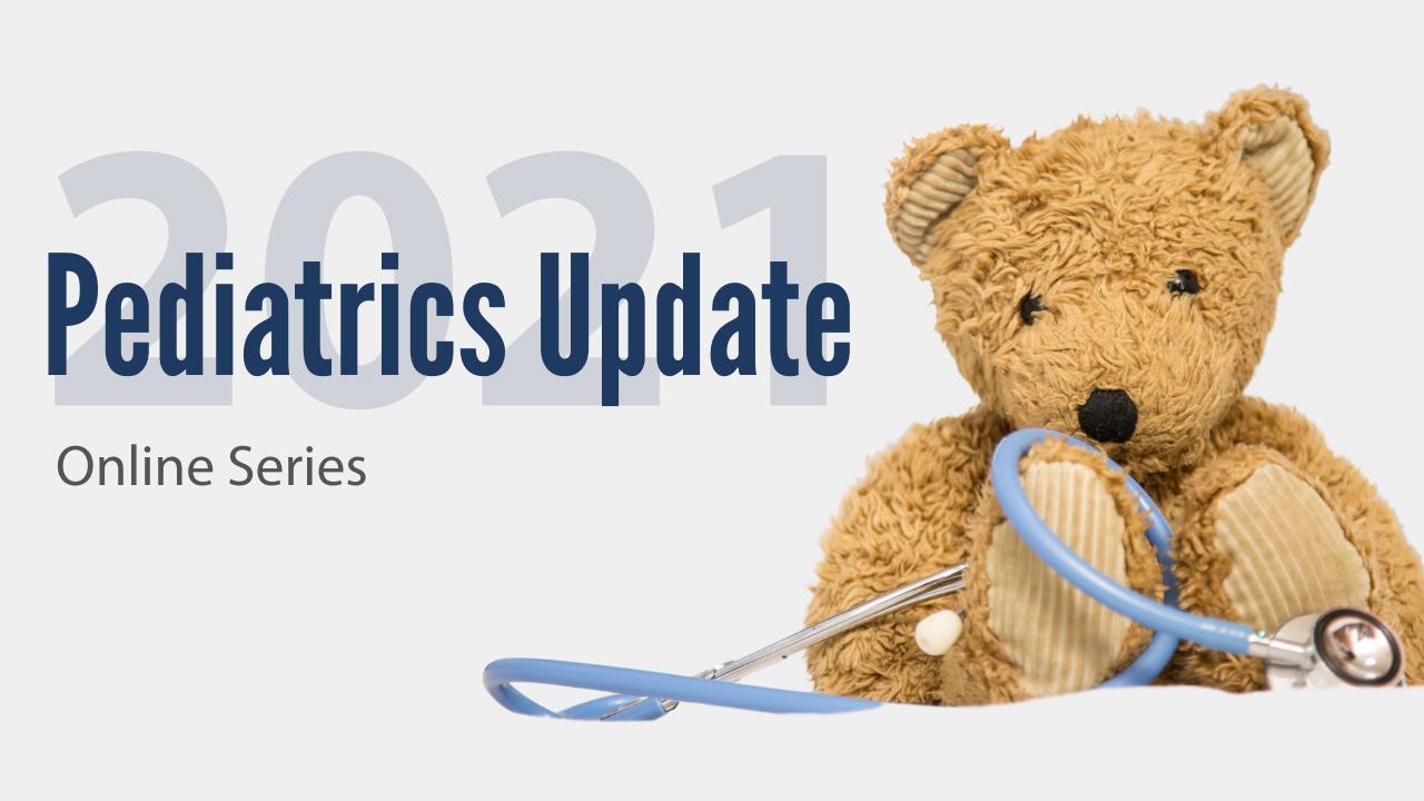2021 Pediatrics Update Online Series