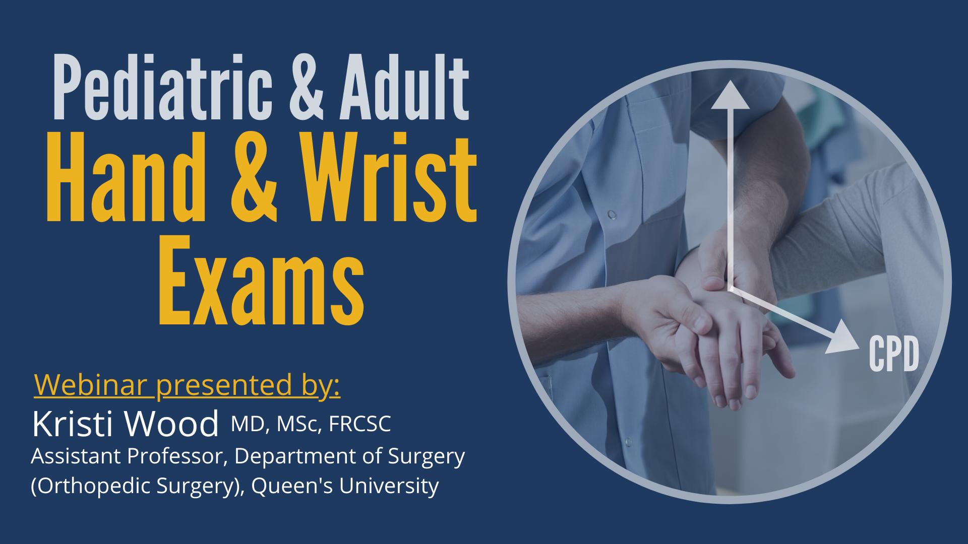 Wednesday, June 3 | 4:00 PM; Pediatric & Adult  Hand & Wrist Exams