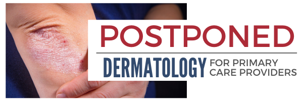 Postponed - An afternoon of Dermatology: April 24, 2020