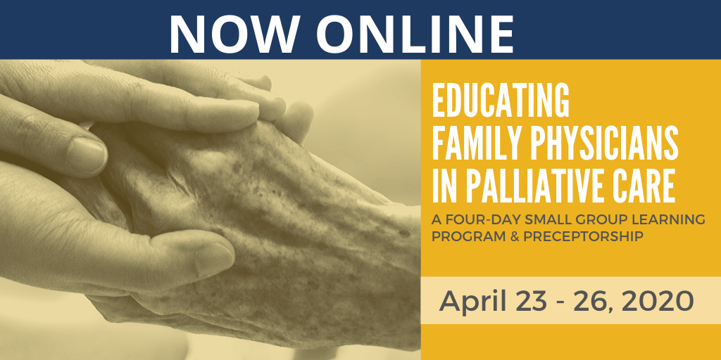 Now Online - Educating Family Physicians in Palliative Care