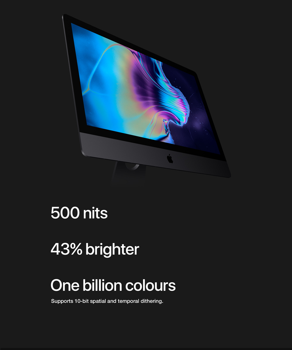 It it is an iMac, it will have a gorgeous display. The 27 inch screen if the best ever with 500 nits of brightness across its 14.7 million pixels.