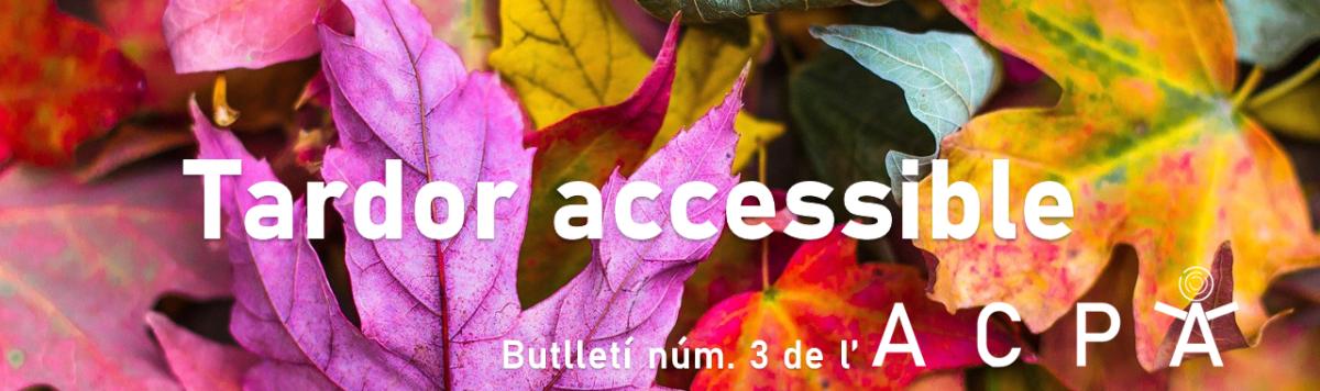 """Sobre un fons de fulles de tardor, en tons liles i marrons, """"Tardor accessible. Butlletí núm. 3 de l'ACPA"""", en lletres blanques."""