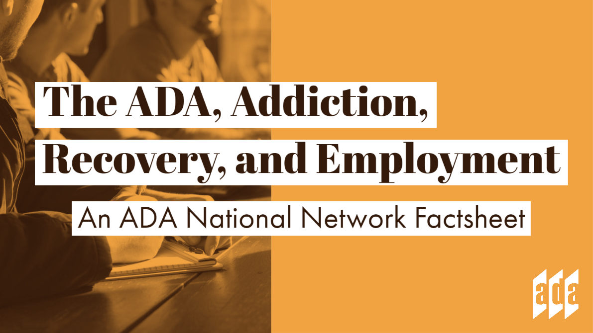 "Graphic with yellow and black image of people at a conference table. On top read the words ""The ADA, Addiction, Recovery, and Employment An ADA National Network Factsheet"""