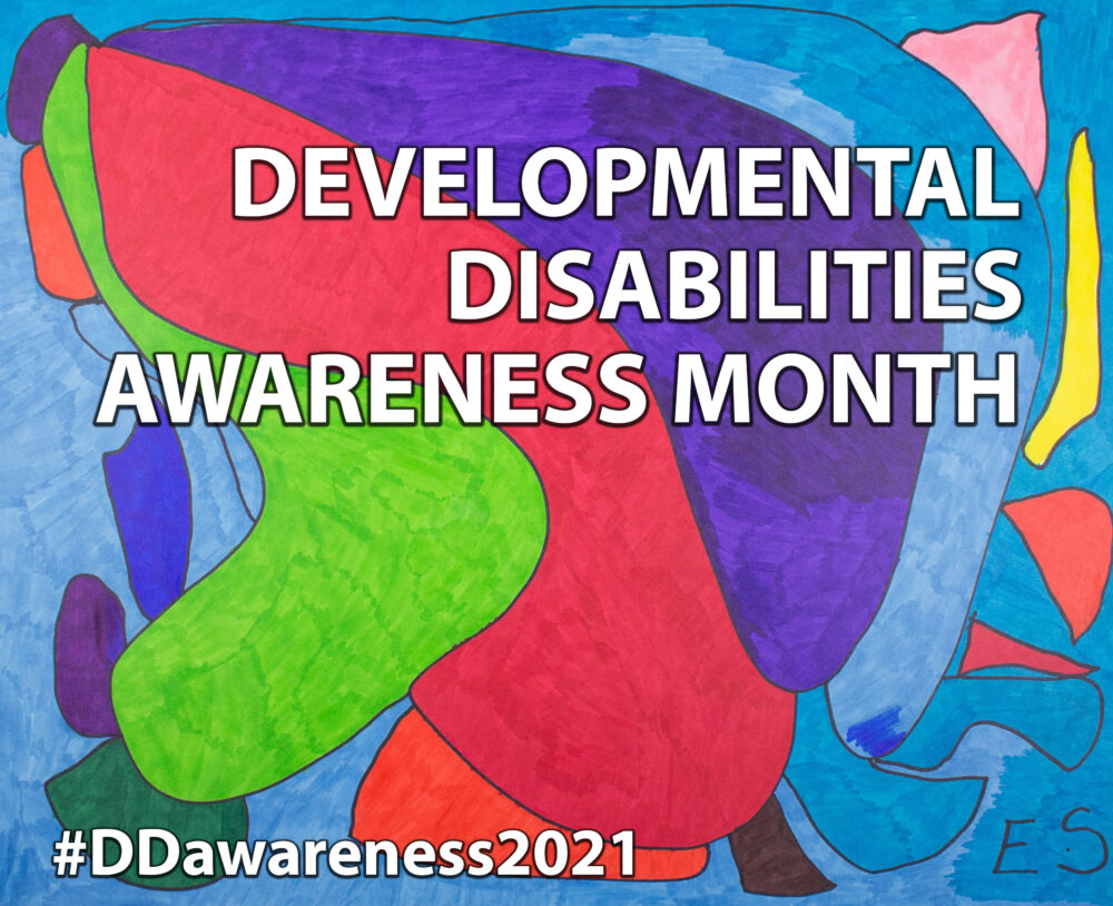 Developmental Disabilities Awareness Month #DDawareness2021