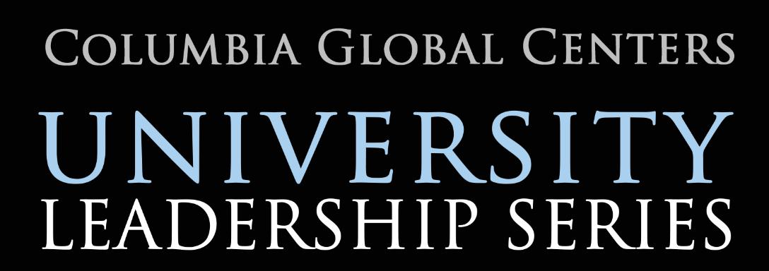 Columbia Global Centers' University Leadership Series