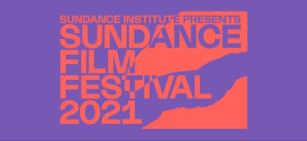 Sundance Institute Presents Sundance Film Festival 2021