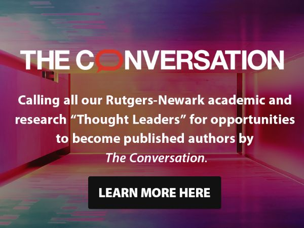 Become a Rutgers-Newark published author by The Conversation Click here for more info