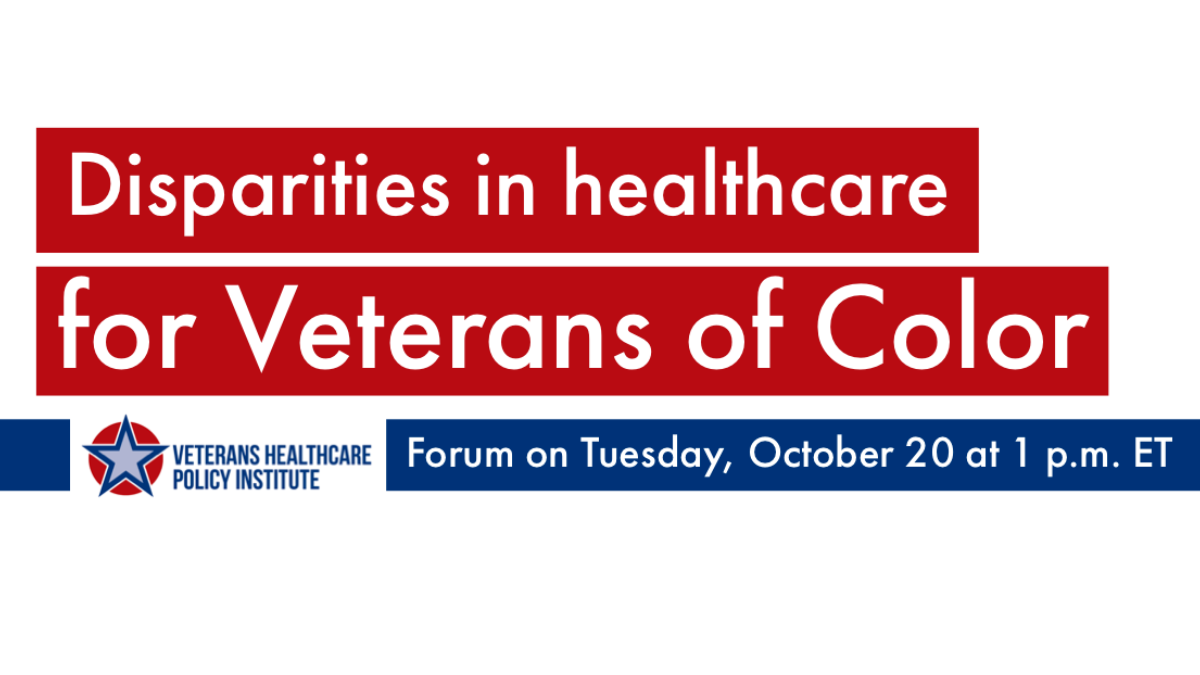 Disparities in healthcare for veterans of color. Tuesday, Oct. 20 at 1 p.m. ET