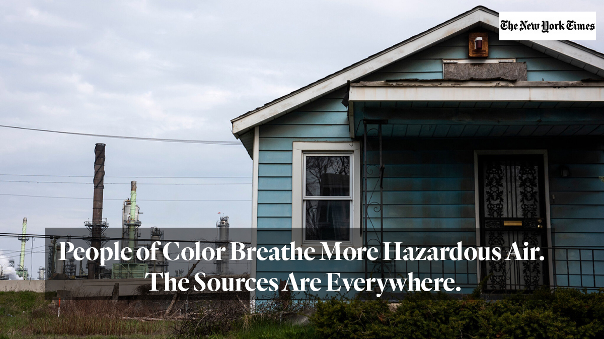 New York Times article: People of Color Breathe More Hazardous Air. The Sources Are Everywhere.