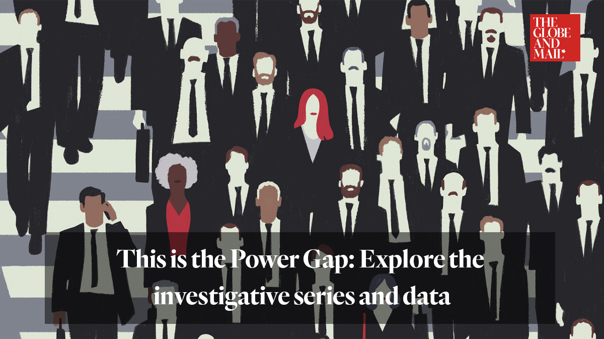 Globe and Mail series: This is the Power Gap