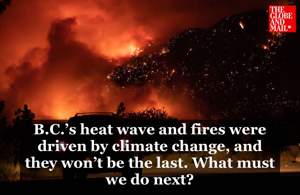 Globe article: B.C.'s heat wave and fires were driven by climate change, and they won't be the last. What must we do next?