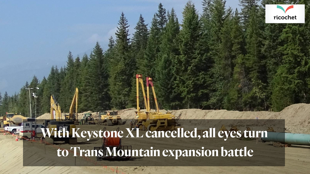 Ricochet article: With Keystone XL cancelled, all eyes turn to Trans Mountain expansion battle