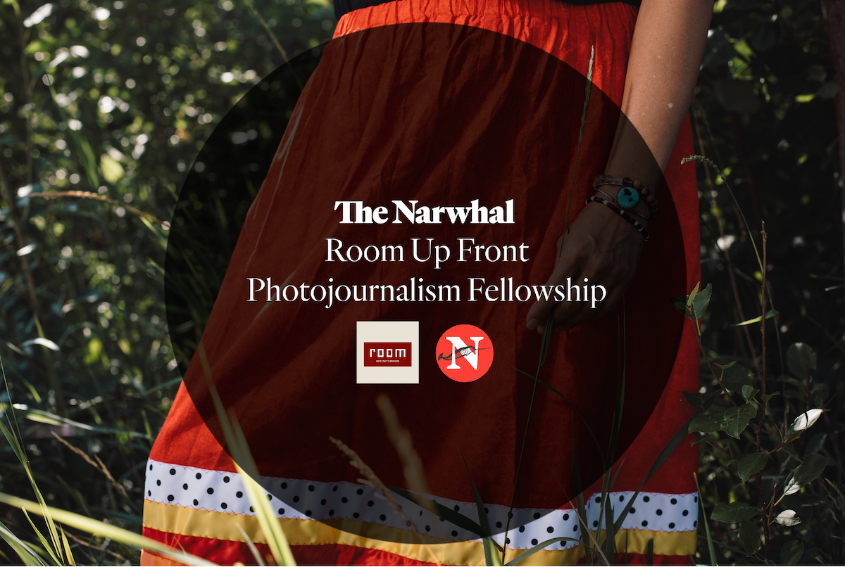 The Narwhal and Room Up Front present: BIPOC photojournalism fellowship