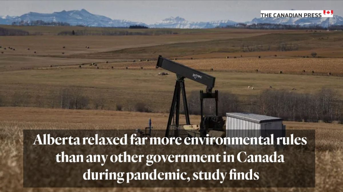 Canadian Press article: Alberta relaxed far more environmental rules than any other government in Canada during pandemic, study finds