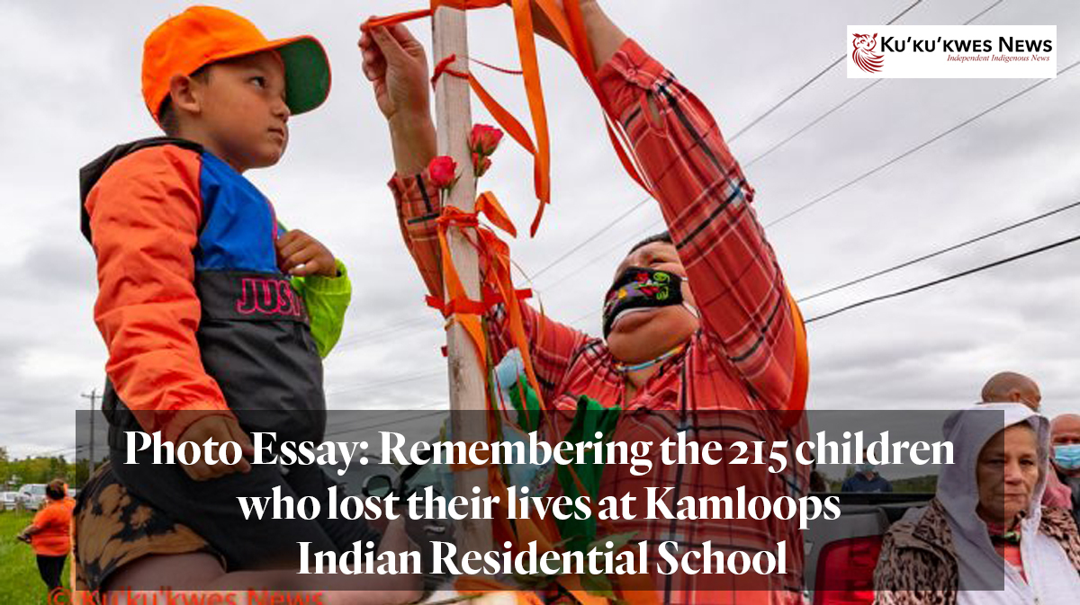 Ku'ku'kwes News: Photo Essay: Remembering the 215 children who lost their lives at Kamloops Indian Residential School
