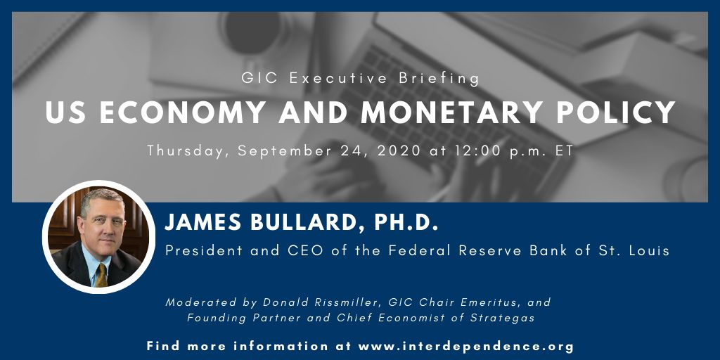 GIC - Monetary Policy with James Bullard, Ph.D.