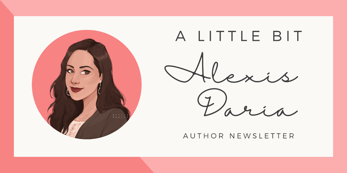 A Little Bit Alexis Daria, author newsletter