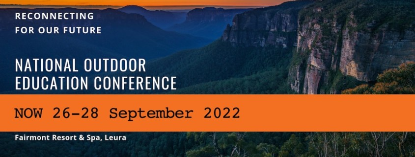 National Outdoor Education Conference layout featuring event dates: 26-28 Sep 2022 and place: Fairmont Resort & Spa, Leura