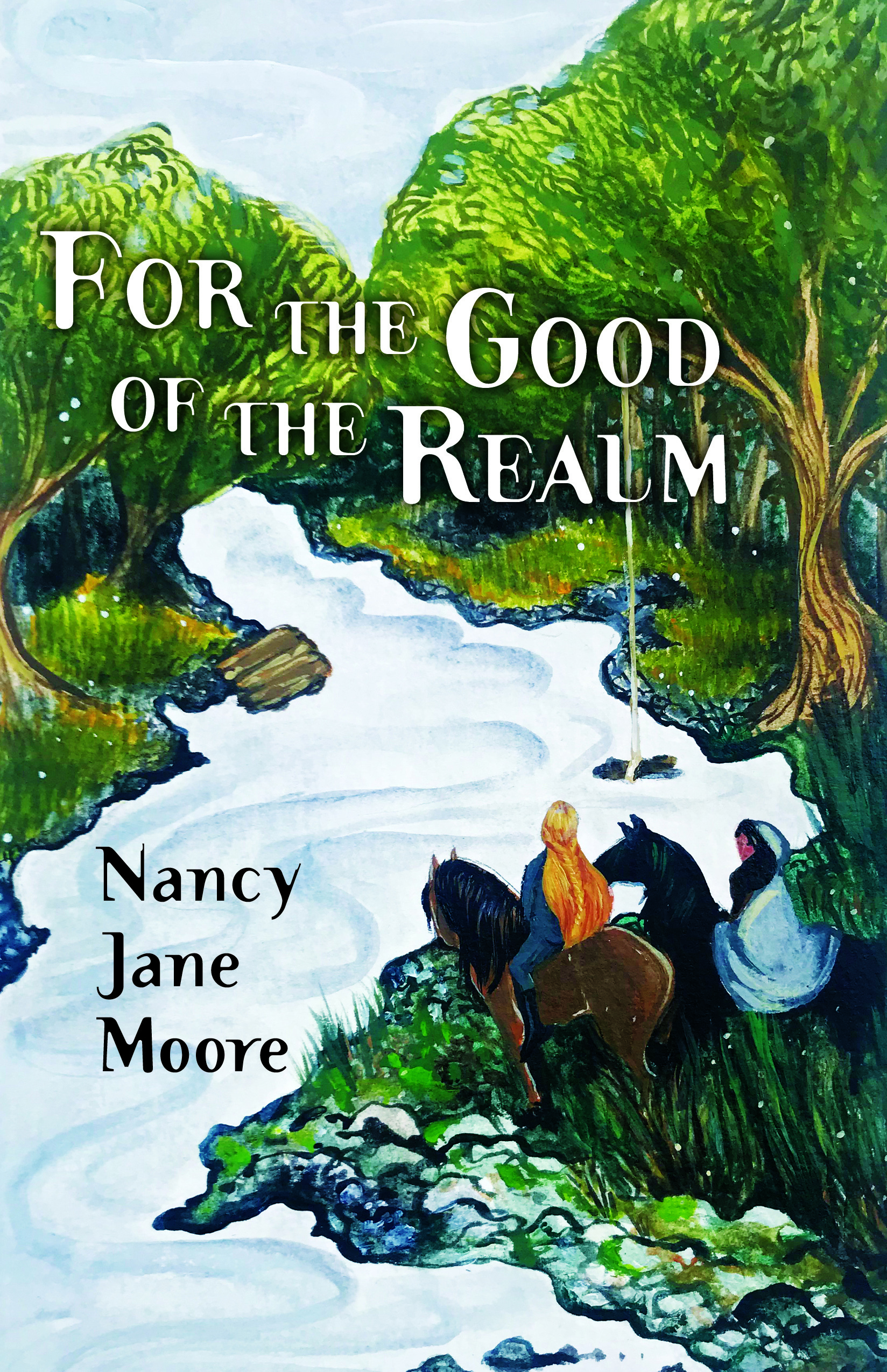 Cover image of For the Good of the Realm by Nancy Jane Moore, with an illustration of a river flowing towards the viewer and large trees on both sides under a blue, cloudy sky. Two women draped in blue cloth, both with long hair (fair and black), are on horseback watching the water.