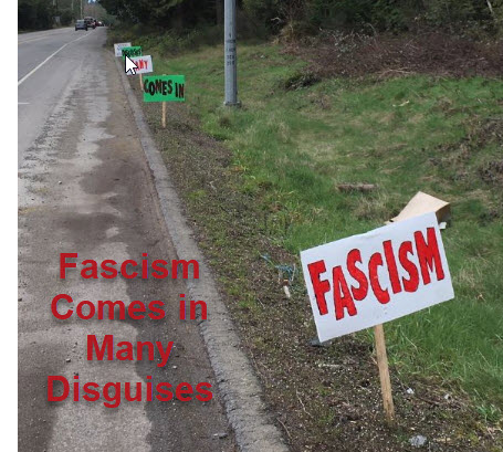 """A photo showing roadside signs spelling out """"Fascism comes in many disguises"""""""