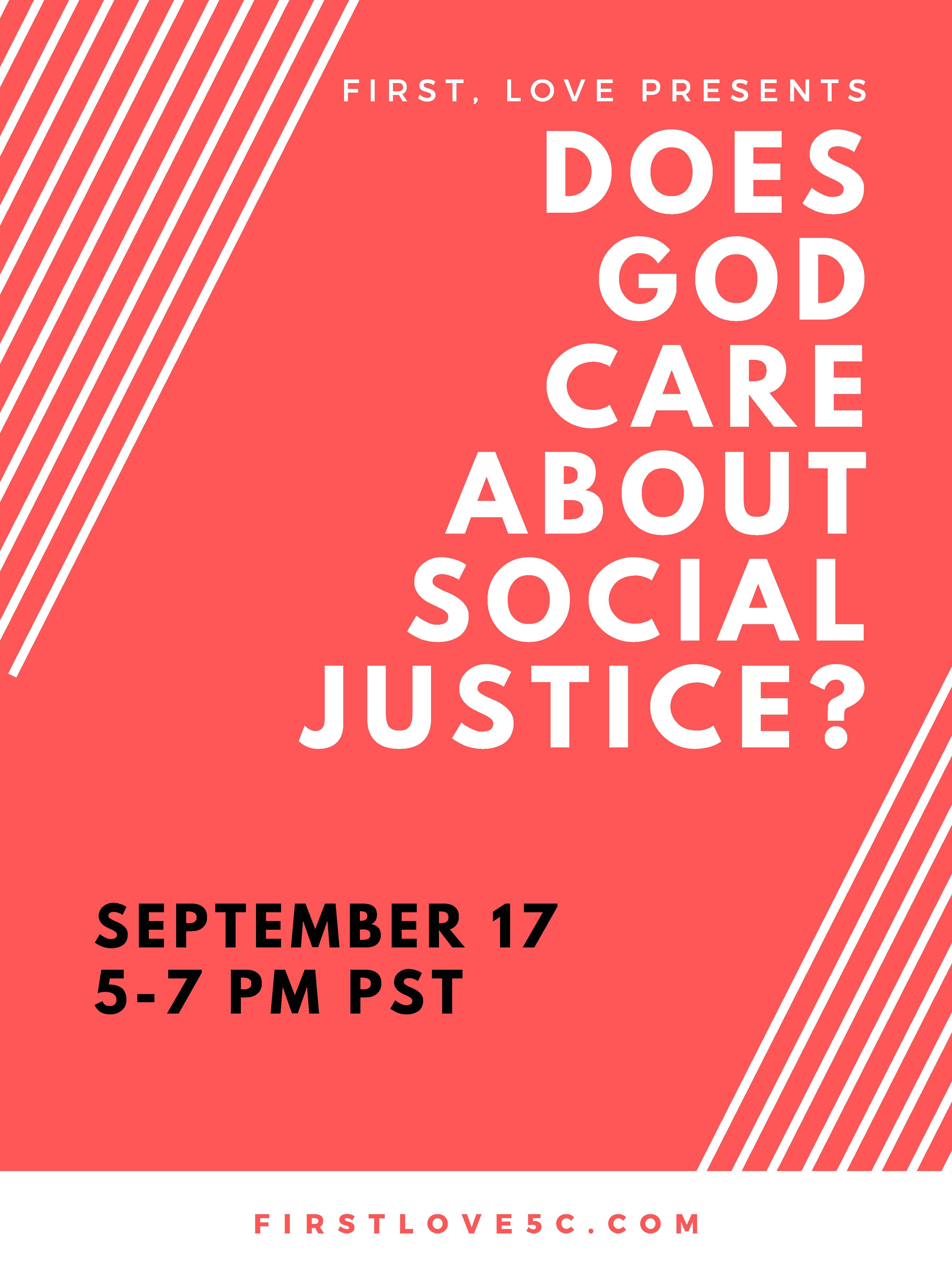 Flyer. First, Love presents Does God Care about Social Justice?