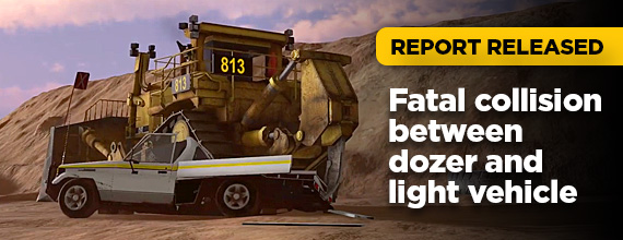 Report released - Fatal collision between dozer and light vehicle