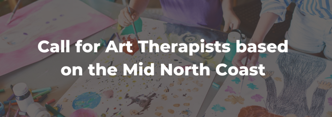 Call for Art Therapists on The Mid North Coast