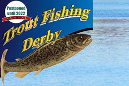 Fishing derby postponed to 2022.