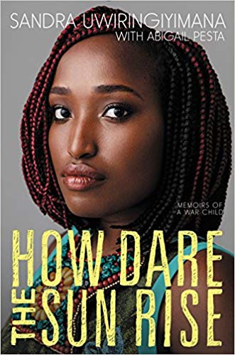 Book cover: How Dare the Sun Rise by Sandra Uwiringiyimana