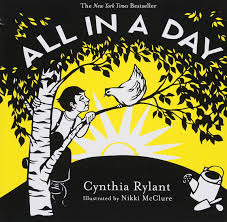 All In A Day by Cynthia Rylant, Illustrated by Nikki McClure