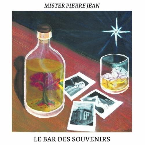 Le Bar des Souvenirs - Mister Pierre Jean