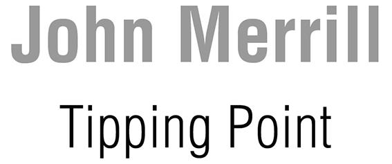 John Merrill : Tipping Point