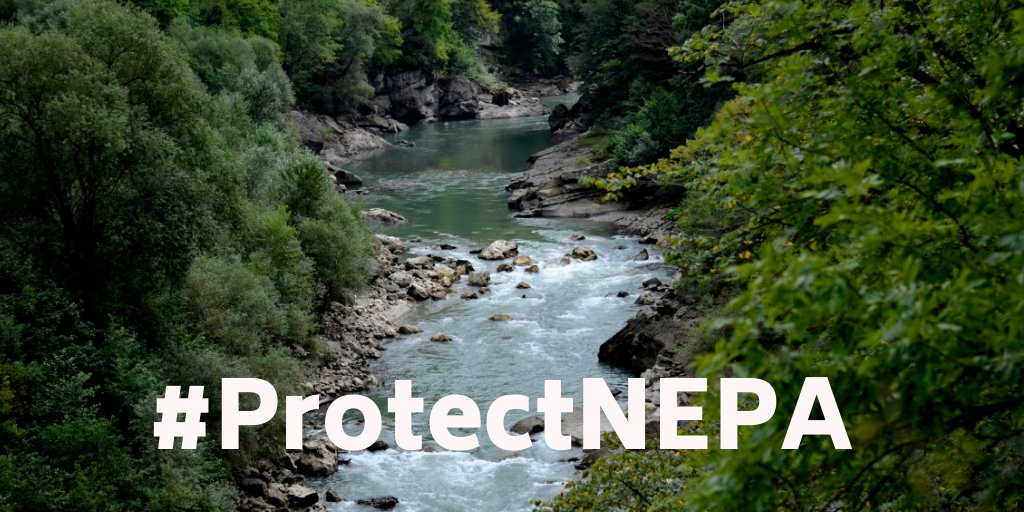 Protect the National Environmental Policy Act to protect rivers!
