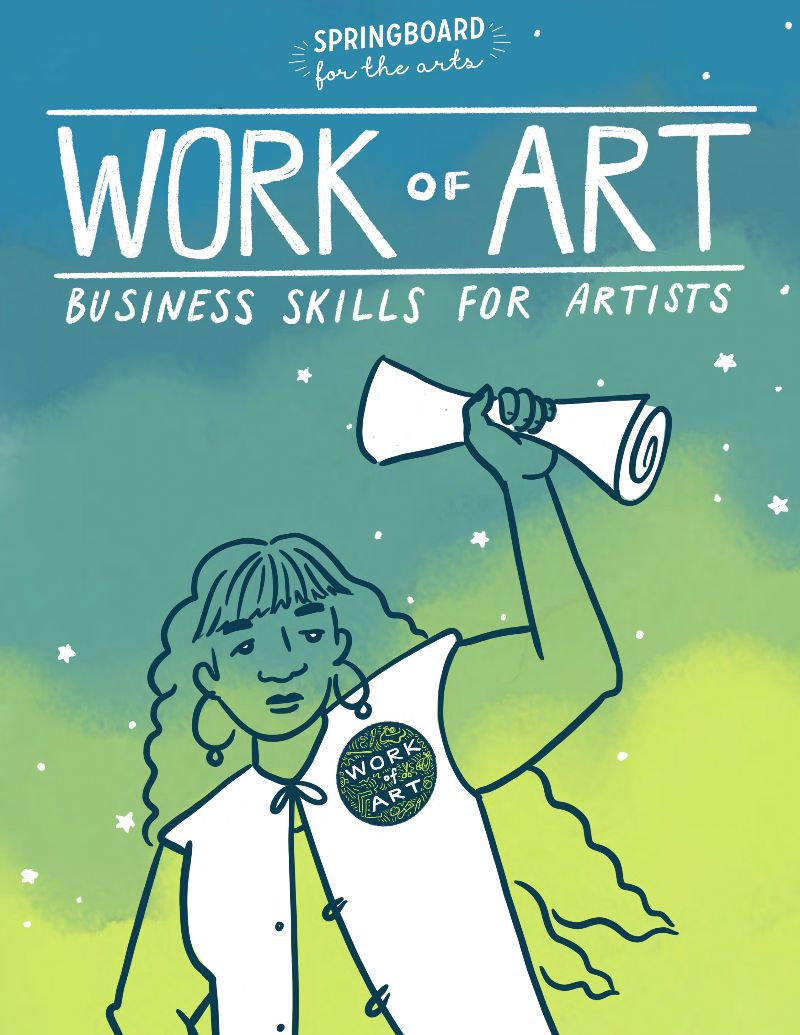 Springboard for the Arts, Work of Art Business Skills for Artists.