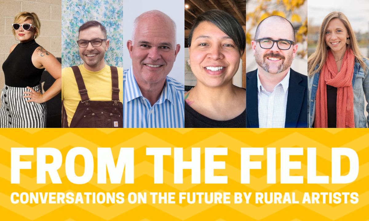 """From the Field: Conversations on the Future by Rural Artists"" Photo of 6 different headshots of speakers."