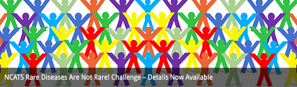 NCATS Rare Diseases Are Not Rare! Challenge - Details Now Available
