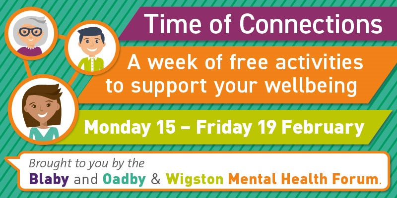 Time of connections - brought to you by the Blaby and Oadby and Wigston Mental Health Forum.