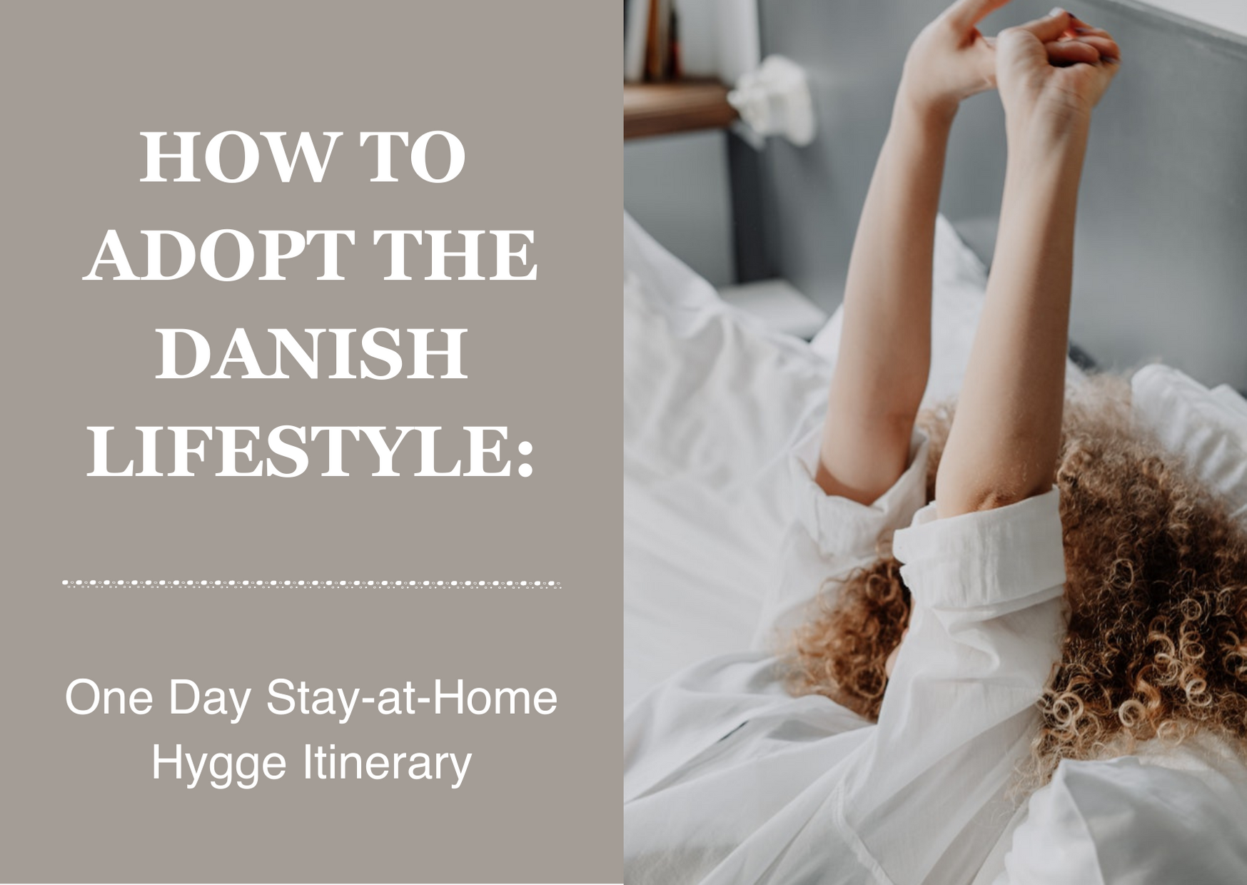 How to adopt the danish lifestyle with curly haired woman stretching luxuriously
