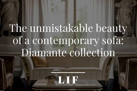 The unmistakable beauty of a contemporary sofa: Diamante collection