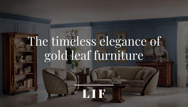The timeless elegance of gold leaf furniture