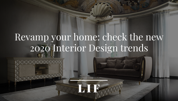 Revamp your home: check the new 2020 Interior Design trends