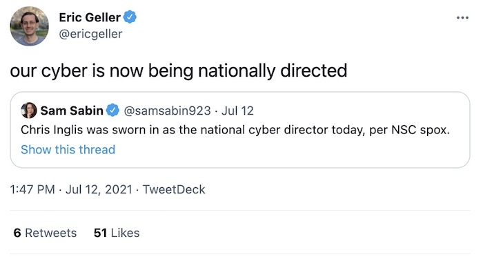 """Eric Geller, with an equally hilarious and terrible tweet: """"our cyber is now being nationally directed"""""""