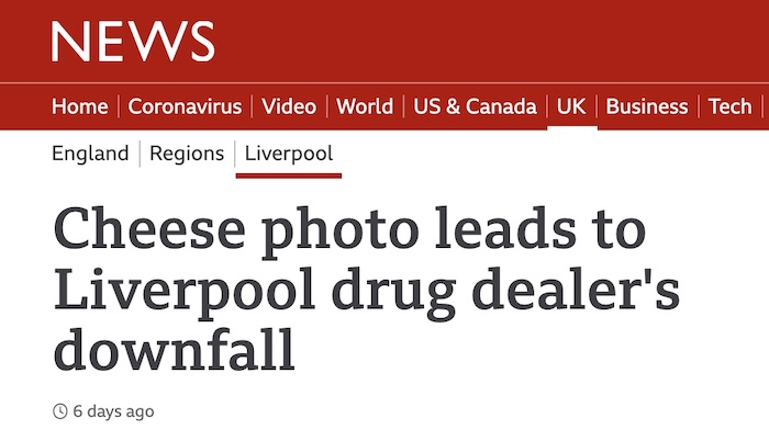 """BBC News headline says: """"Cheese photo leads to Liverpool drug dealer's downfall."""""""