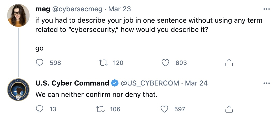 """Meg asks to describe your cyber job without using any terms related to cyber. Cybercom responds: """"We can neither confirm nor deny that."""""""