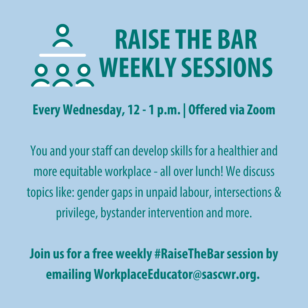 Raise The Bar Weekly Sessions, Every Wednesday from 12 - 1 p.m. Offered via Zoom. Please email workplaceeducator@sascwr.org for info.