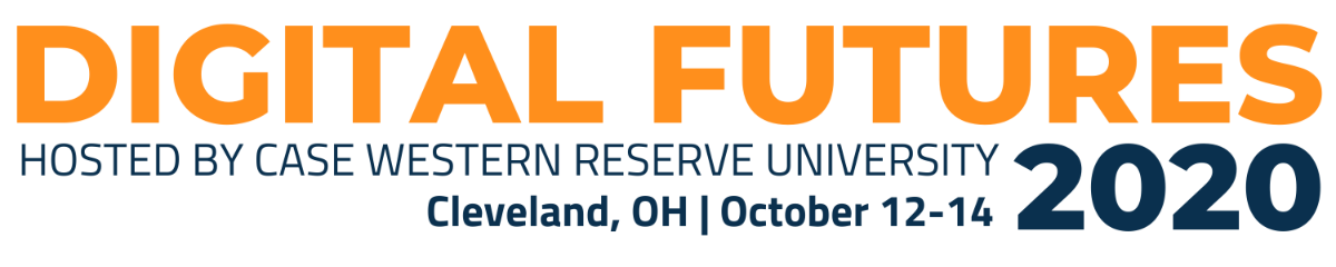 Banner for Digitial Futures event. It reads Digital Futures, hosted by Case Western Reserve University, Cleveland, OH. October 12-14 2020