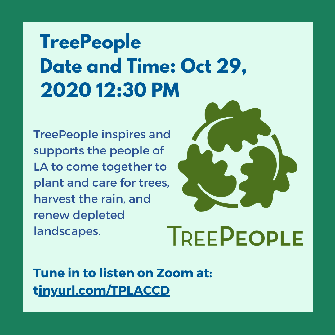 Graphic: TreePeople: Oct 29, 2020 12:30 PM TreePeople inspires and supports the people of LA to come together to plant and care for trees, harvest the rain, and renew depleted landscapes.