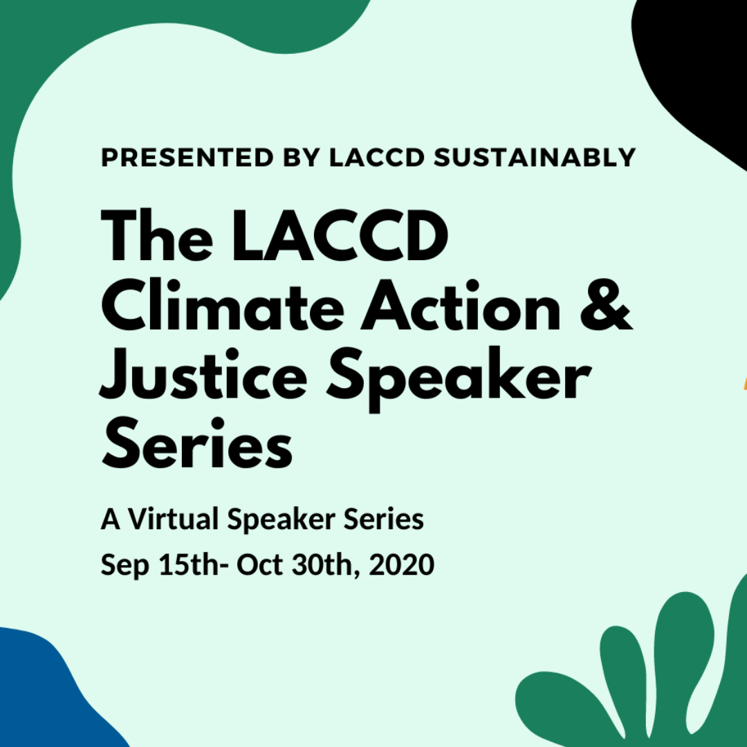 The LACCD Climate Action & Justice Speaker Series Graphic